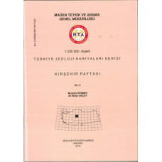 1:250.000 Ölçekli Türkiye Jeoloji Haritaları Serisi Kırşehir Paftası No:6