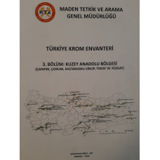Türkiye Krom Envanteri 3. Bölüm: Kuzey Anadolu Bölgesi (Çankırı, Çorum, Kastamonu-Sinop, Tokat ve Yozgat)